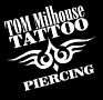 TOM MILHOUSE TATTOO& PIERCING